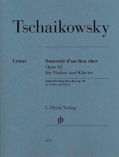 Souvenir d'un lieu cher op. 42 für Violine und Klavier: Partitur und Stimme(n); Violine; Urtextausgabe; mit bezeichneter und unbezeichneter Streicherstimme