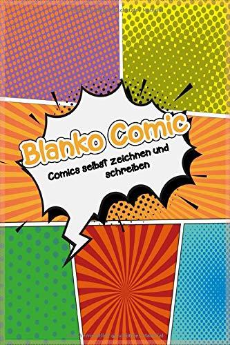 Blanko Comic Skizzenbuch - Zeichne deinen eigenen Comic: Über 100 Seiten zum Zeichnen und Schreiben für das eigene Comicheft. Sketchbook für Comics und Cartoons.