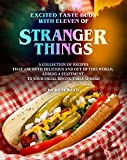 Excited Taste Buds with Eleven of Stranger Things: A Collection of Recipes That Are Both Delicious and Out of This World, Adding A Statement to Your Usual Dining Table Spread