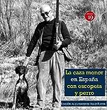 La caza menor con escopeta y perro (en la España del siglo XIX al XXI