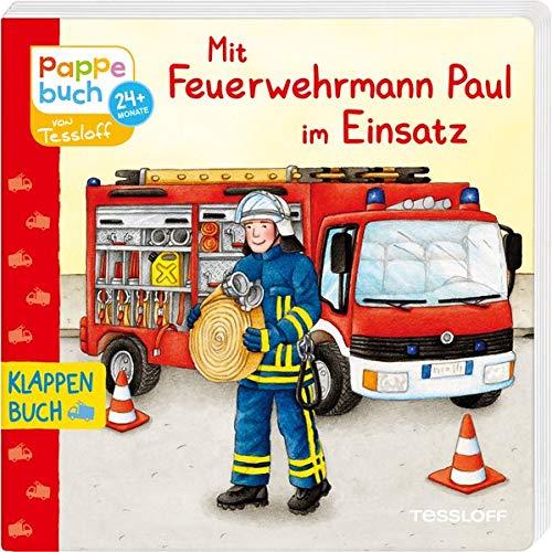 Mit Feuerwehrmann Paul im Einsatz: Ein Tag bei der Feuerwehr (Bilderbuch ab 2 Jahre)