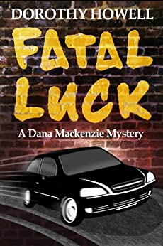 Fatal Luck (A Dana Mackenzie Mystery) by [Dorothy Howell]