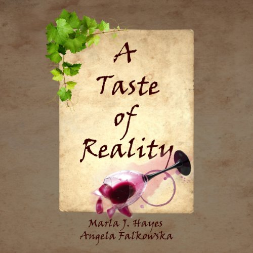 A Taste of Reality                   By:                                                                                                                                 Marla J. Hayes,                                                                                        Angela Falkowska                               Narrated by:                                                                                                                                 Karen Krause                      Length: 3 hrs and 20 mins     6 ratings     Overall 3.8