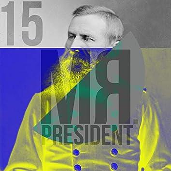 Mr President 15