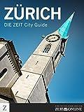 Zürich: DIE ZEIT City Guide