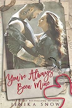 You've Always Been Mine (You're Mine, 2) by [Jenika Snow]