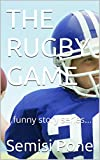 THE RUGBY GAME: ...funny story series... (KID'S ENTERTAINMENT AND SHORT STORIES) (English Edition)