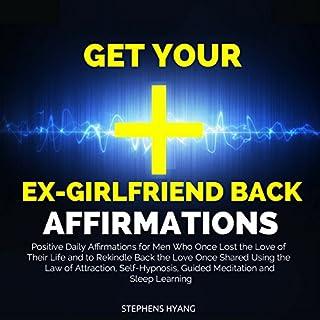 Couverture de Get Your Ex-girlfriend Back Affirmations