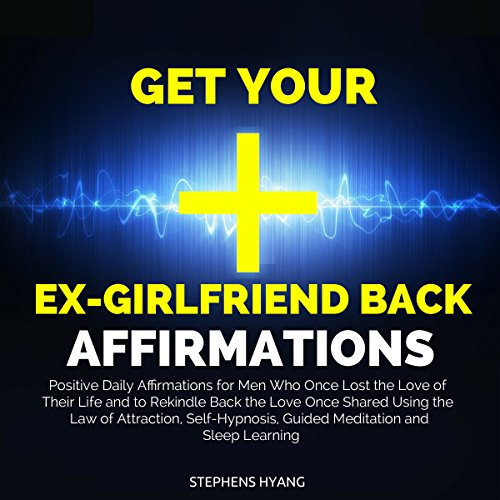 Get Your Ex-girlfriend Back Affirmations audiobook cover art