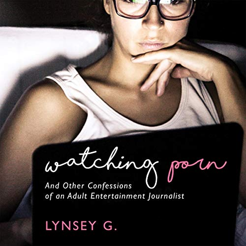 Watching Porn Audiobook By Lynsey G. cover art
