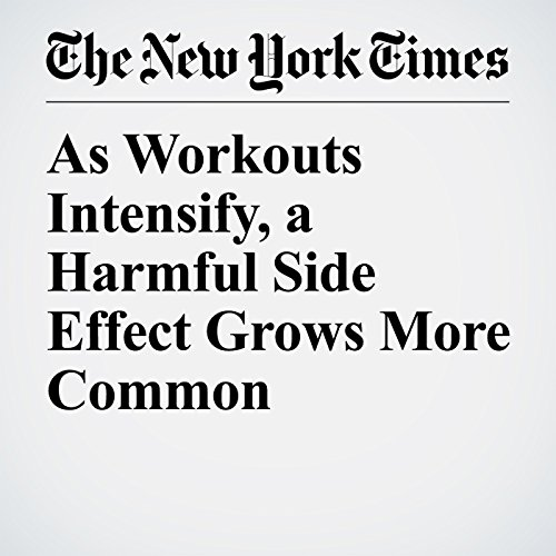 As Workouts Intensify, a Harmful Side Effect Grows More Common copertina