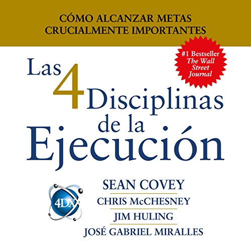 Las 4 Disciplinas de la Ejecución [The 4 Disciplines of Execution] audiobook cover art