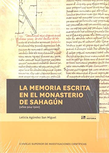 La Memoria Escrita En El Monasterio De Sahagün (años 904-1300) (Biblioteca de Historia)