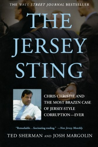 The Jersey Sting: Chris Christie and the Most Brazen Case of Jersey-Style Corruption---Ever
