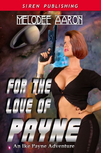 For the Love of Payne [An Ike Payne Adventure 1] (Siren Publishing Menage & More) (English Edition)