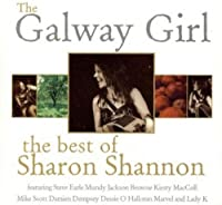 GALWAY GIRL, THE - THE BEST OF SHARON SHANNON