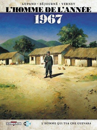L'Homme de l'année T04 : 1967 - L'Homme qui tua Che Guevara