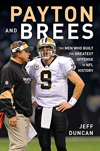Payton and Brees: The Men Who Built the Greatest Offense in NFL History (English Edition)