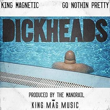 Dickheads