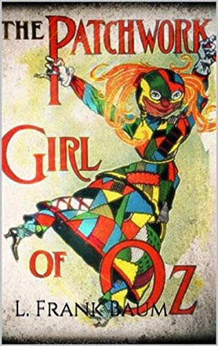 The Patchwork Girl of Oz Annotated (English Edition)