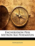 Encheridion Peri Metron Kai Poiematon (Ancient Greek Edition)