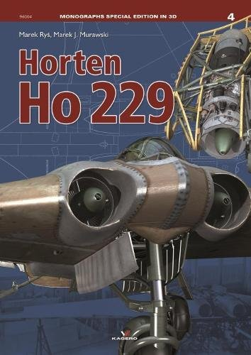 Murawski, M: Horten Ho 229 (Monographs Special Edition in 3D, Band 4)