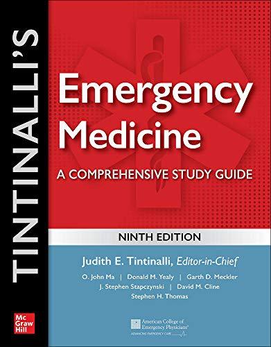 Compare Textbook Prices for Tintinalli's Emergency Medicine: A Comprehensive Study Guide 9 Edition ISBN 9781260019933 by Tintinalli, Judith,Ma, O. John,Yealy, Donald,Meckler, Garth,Stapczynski, J.,Cline, David,Thomas, Stephen