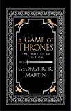 A Game of Thrones. 20th Anniversary Illustrated Edition: George R.R. Martin (A Song of Ice and Fire) - George R. R. Martin