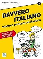 Davvero italiano - vivere e pensare all'italiana: Guida pratica con esercizi / Uebungsbuch mit Loesungen