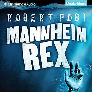 Mannheim Rex                   By:                                                                                                                                 Robert Pobi                               Narrated by:                                                                                                                                 Peter Berkrot                      Length: 14 hrs and 46 mins     39 ratings     Overall 4.2