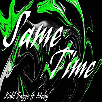 Same Time (feat. Moby Klk)
