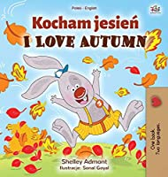 I Love Autumn (Polish English Bilingual Book for Kids) (Polish English Bilingual Collection)
