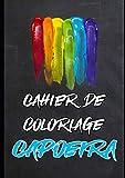 Cahier de coloriage CapOeira: le cahier du petit CapOeiriste