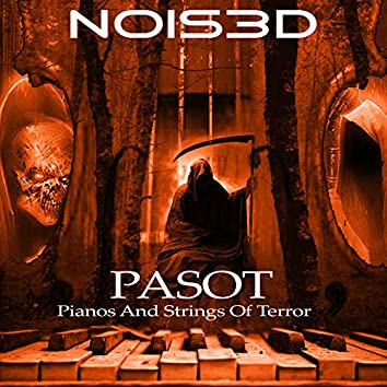 P.A.S.O.T. (Pianos And Strings Of Terror)