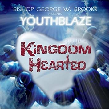 Kingdom Hearted (Bishop George W. Brooks Presents)