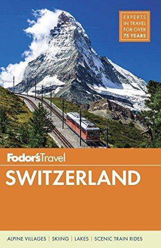 Fodor's Switzerland (Full-color Travel Guide (48), Band 48)