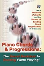 Piano Chords & Progressions:: The Secret Backdoor to Exciting Piano Playing!
