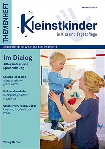 Im Dialog - Alltagsintegrierte Sprachbildung: Themenheft Kleinstkinder in Kita und Tagespflege
