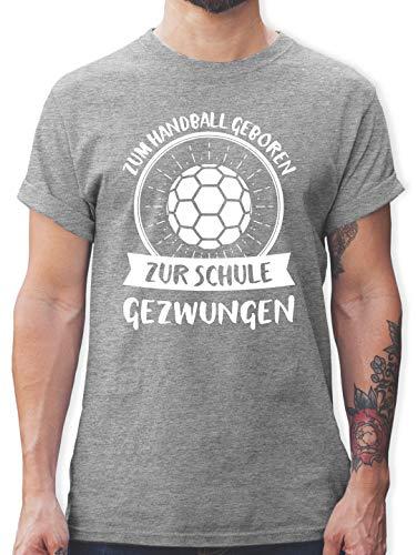 Handball - Zum Handball geboren zur Schule gezwungen - M - Grau meliert - Handball t-Shirt sprüche - L190 - Tshirt Herren und Männer T-Shirts