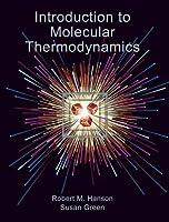 Introduction to Molecular Thermodynamics by Robert M. Hanson Susan Green(2008-01-28)