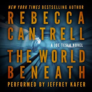 The World Beneath     A Joe Tesla Novel              By:                                                                                                                                 Rebecca Cantrell                               Narrated by:                                                                                                                                 Jeffrey Kafer                      Length: 7 hrs and 12 mins     2 ratings     Overall 4.0