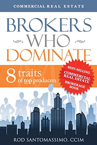 Real Estate Investing Books! - Brokers Who Dominate 8 Traits of Top Producers by Rod Santomassimo (2011) Hardcover