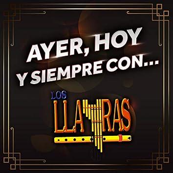 Ayer, Hoy Y Siempre Con... Los Llayras