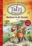 Tafiti und seine Freunde - Abenteuer in der Savanne: Sammelband zum Vorlesen und ersten Selberlesen ab 6 Jahre - Loewe Erstes Selberlesen