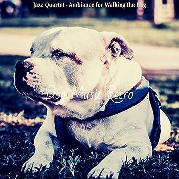 Jazz Quartet - Ambiance for Walking the Dog