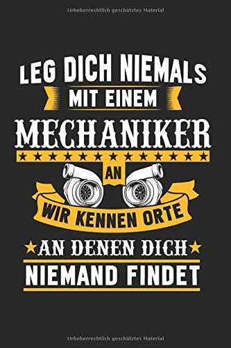 Leg Dich Niemals Mit Einem Mechaniker An Wir Kennen Orte An Denen Dich Niemand Findet: Kfz-Mechaniker & Schrauber Notizbuch 6\'x9\' Tuning Geschenk für & Tuning