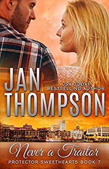 Never a Traitor: Christian Romantic Suspense (Protector Sweethearts Book 7) by [Jan Thompson]