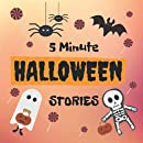 5 Minute Halloween Stories: The Night Before Halloween Book for Preschoolers and Toddlers – My First Halloween Bedtime Story and Trick or Treat Book for Kids – Teaching Children about Sharing, Friendship, and Other Valuable Qualities