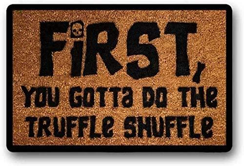 LHM First You Gotta do The Truffle Shuffle Felpudo Goonies Fan Welcome Mat Alfombra personalizada divertida alfombra linda alfombra de película de los 80 40 x 60 cm