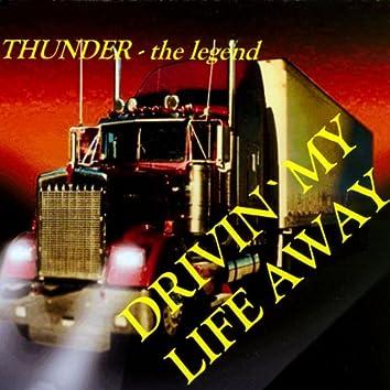 Drivin' my life away